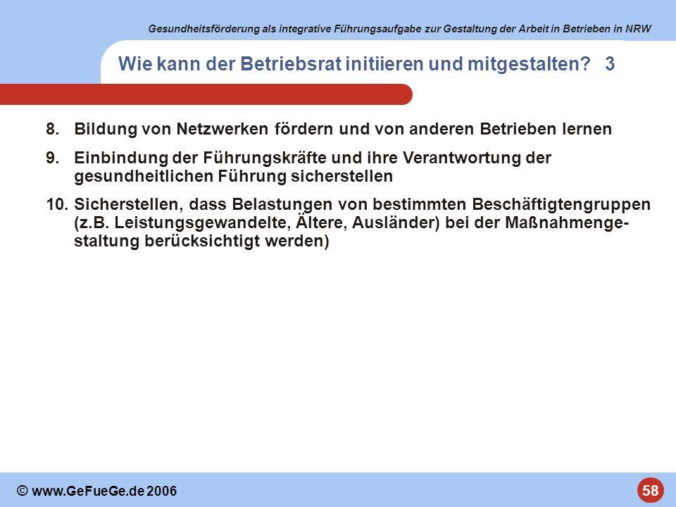Gesundheitsförderung als integrative Führungsaufgabe zur Gestaltung der Arbeit in Betrieben in NRW 58 © www.GeFueGe.de 2006 8.Bildung von Netzwerken f