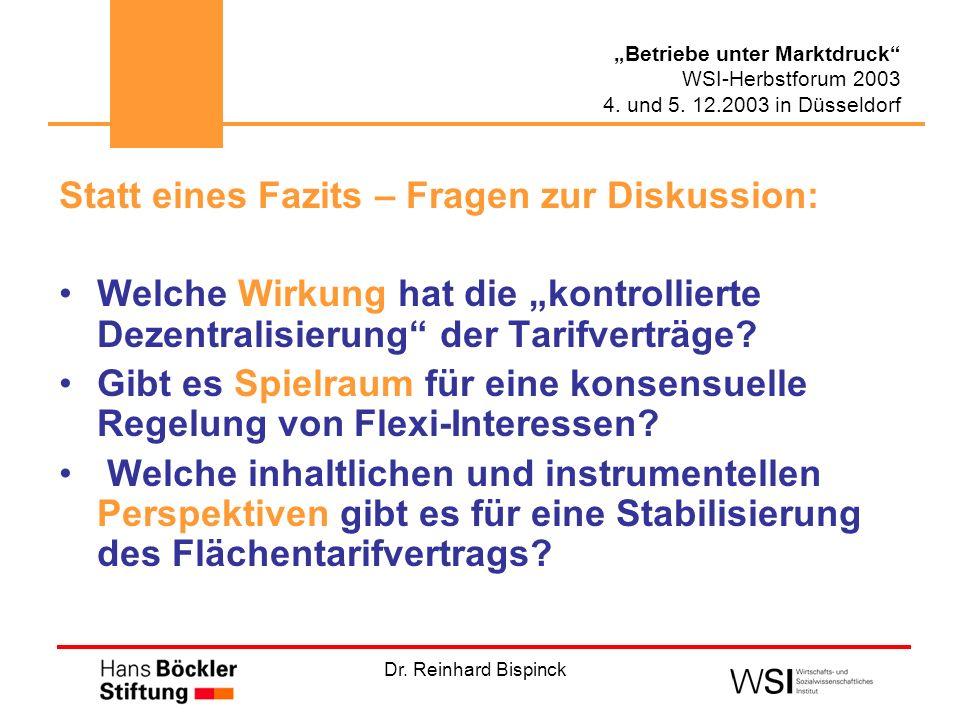 Dr. Reinhard Bispinck Betriebe unter Marktdruck WSI-Herbstforum 2003 4. und 5. 12.2003 in Düsseldorf Statt eines Fazits – Fragen zur Diskussion: Welch