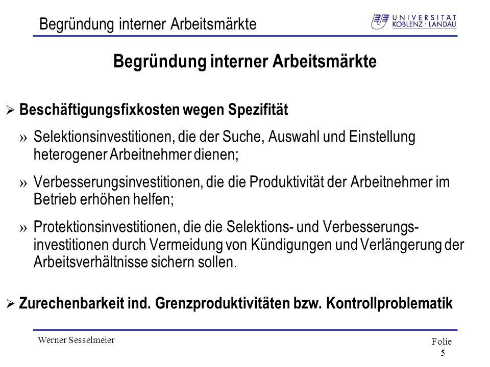 Folie 5 Werner Sesselmeier Begründung interner Arbeitsmärkte Beschäftigungsfixkosten wegen Spezifität » Selektionsinvestitionen, die der Suche, Auswah