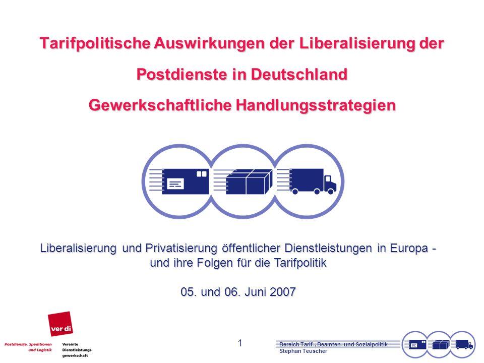 1 Tarifpolitische Auswirkungen der Liberalisierung der Postdienste in Deutschland Gewerkschaftliche Handlungsstrategien Liberalisierung und Privatisierung öffentlicher Dienstleistungen in Europa - und ihre Folgen für die Tarifpolitik 05.