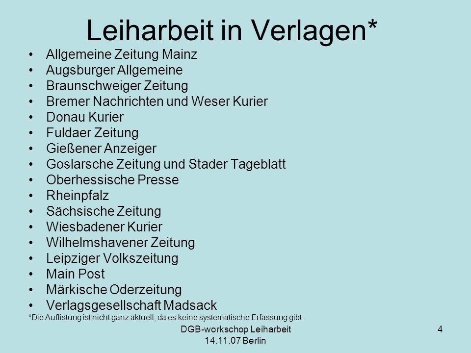 DGB-workschop Leiharbeit 14.11.07 Berlin 4 Leiharbeit in Verlagen* Allgemeine Zeitung Mainz Augsburger Allgemeine Braunschweiger Zeitung Bremer Nachri