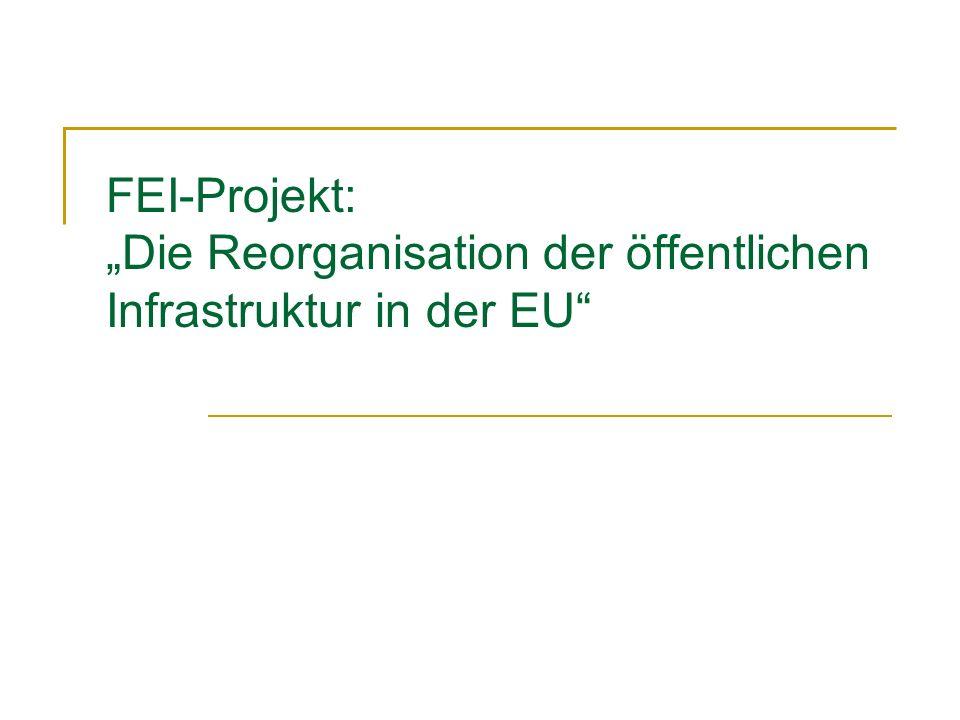 FEI-Projekt: Die Reorganisation der öffentlichen Infrastruktur in der EU