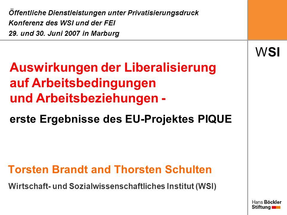 WSI Torsten Brandt and Thorsten Schulten Öffentliche Dienstleistungen unter Privatisierungsdruck Konferenz des WSI und der FEI 29. und 30. Juni 2007 i