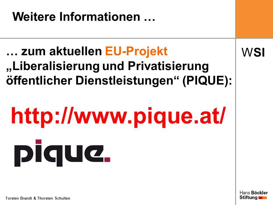 WSI Torsten Brandt & Thorsten Schulten http://www.pique.at/ Weitere Informationen … … zum aktuellen EU-Projekt Liberalisierung und Privatisierung öffe