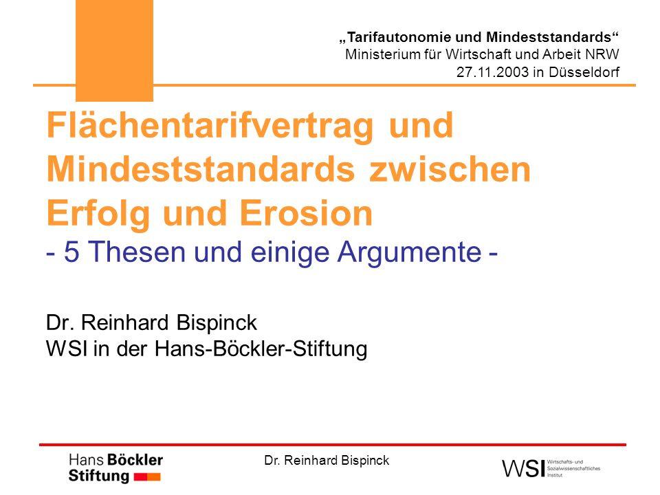 Dr. Reinhard Bispinck Tarifautonomie und Mindeststandards Ministerium für Wirtschaft und Arbeit NRW 27.11.2003 in Düsseldorf Flächentarifvertrag und M