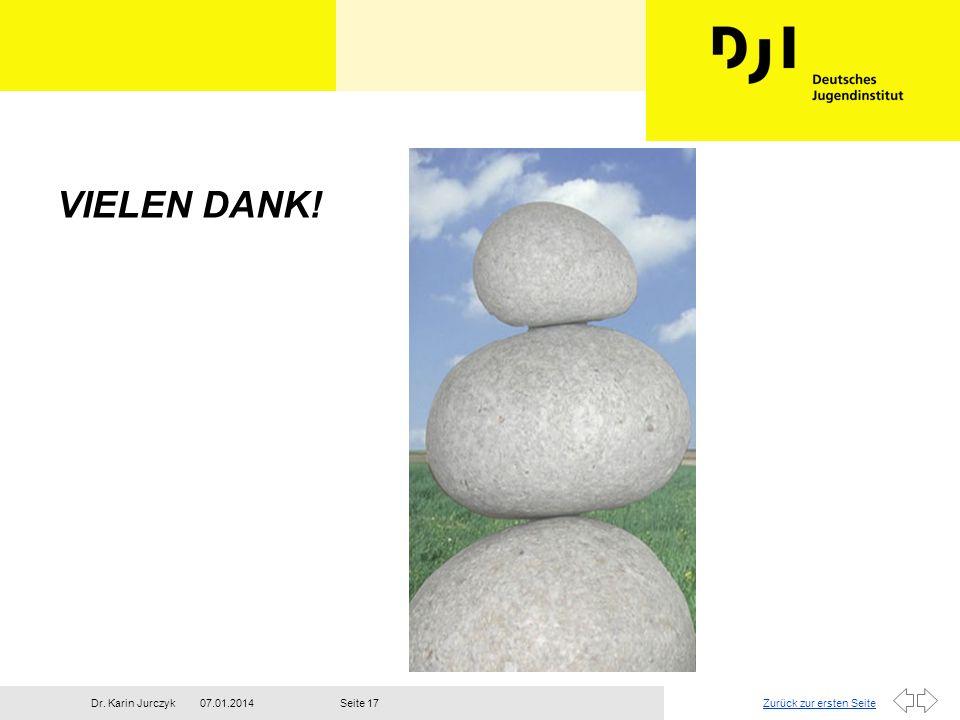 Zurück zur ersten Seite07.01.2014Dr. Karin JurczykSeite 17 VIELEN DANK!