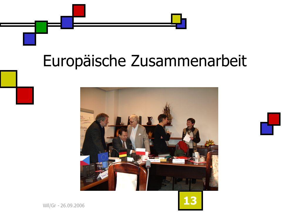 Wil/Gr - 26.09.2006 13 Europäische Zusammenarbeit