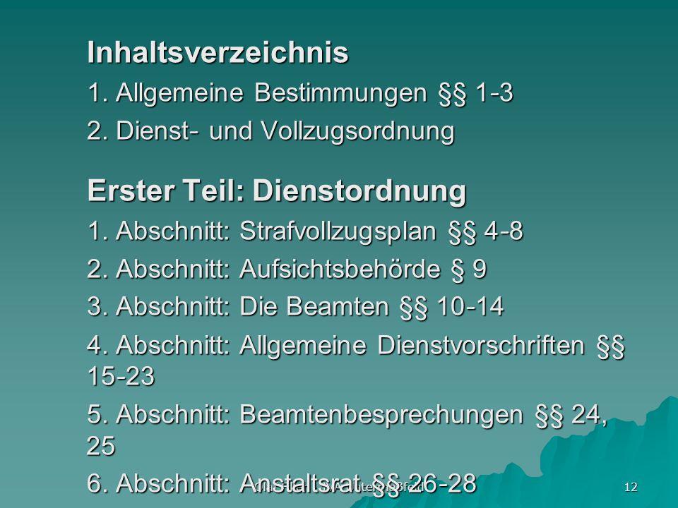 Olaf Filler - JVA Untermaßfeld 12 Inhaltsverzeichnis 1. Allgemeine Bestimmungen §§ 1-3 2. Dienst- und Vollzugsordnung Erster Teil: Dienstordnung 1. Ab