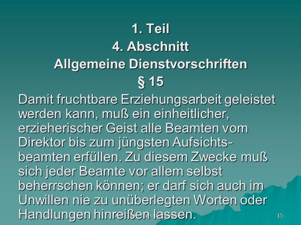 Olaf Filler - JVA Untermaßfeld 15 1. Teil 4. Abschnitt Allgemeine Dienstvorschriften § 15 Damit fruchtbare Erziehungsarbeit geleistet werden kann, muß