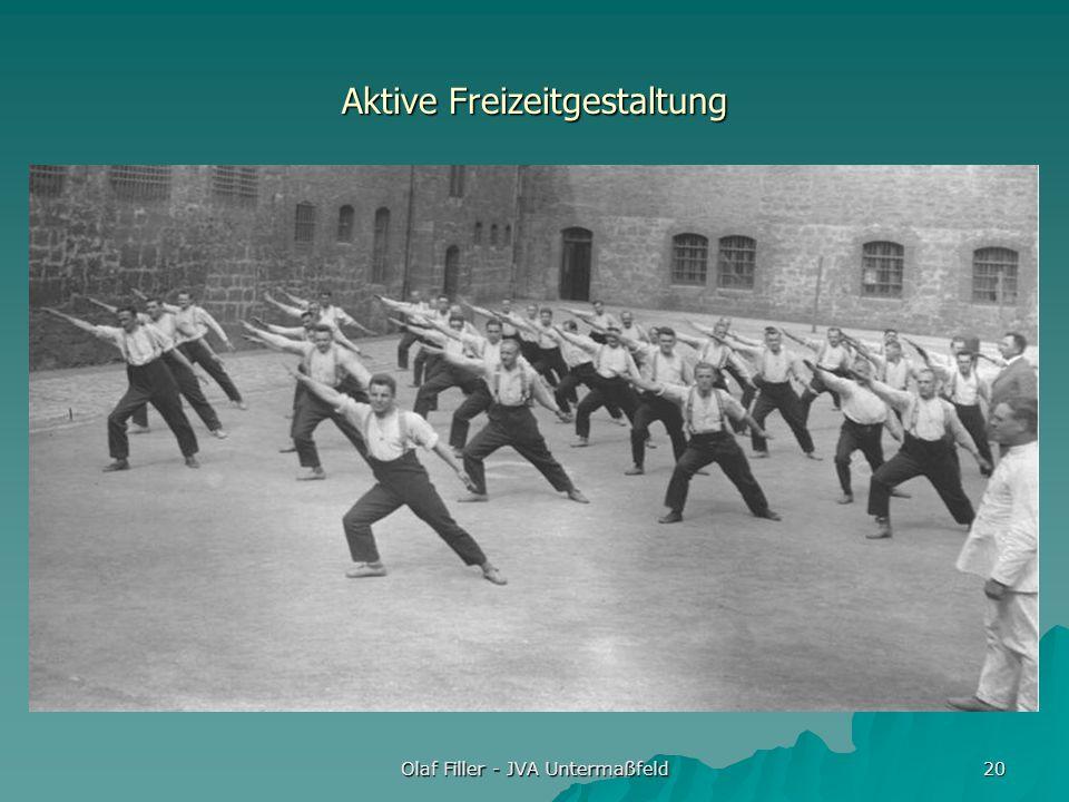 Olaf Filler - JVA Untermaßfeld 20 Aktive Freizeitgestaltung