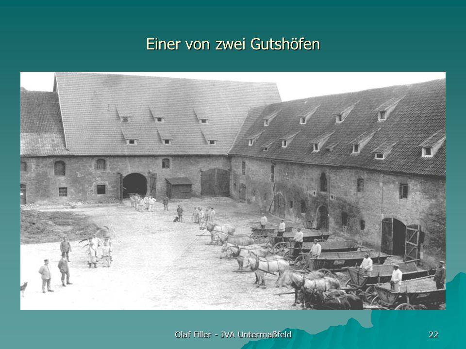 Olaf Filler - JVA Untermaßfeld 22 Einer von zwei Gutshöfen