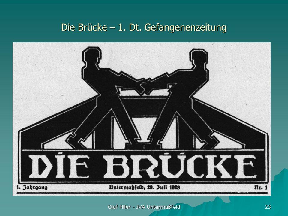 Olaf Filler - JVA Untermaßfeld 23 Die Brücke – 1. Dt. Gefangenenzeitung