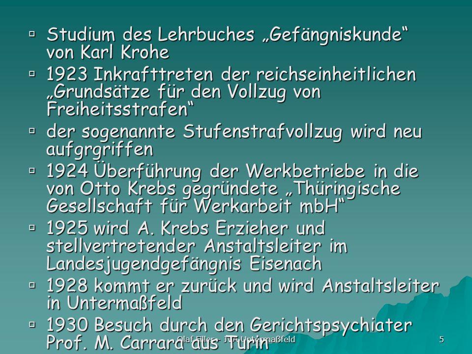 Olaf Filler - JVA Untermaßfeld 5 Studium des Lehrbuches Gefängniskunde von Karl Krohe Studium des Lehrbuches Gefängniskunde von Karl Krohe 1923 Inkraf