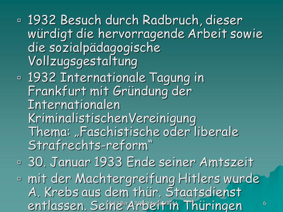 Olaf Filler - JVA Untermaßfeld 6 1932 Besuch durch Radbruch, dieser würdigt die hervorragende Arbeit sowie die sozialpädagogische Vollzugsgestaltung 1