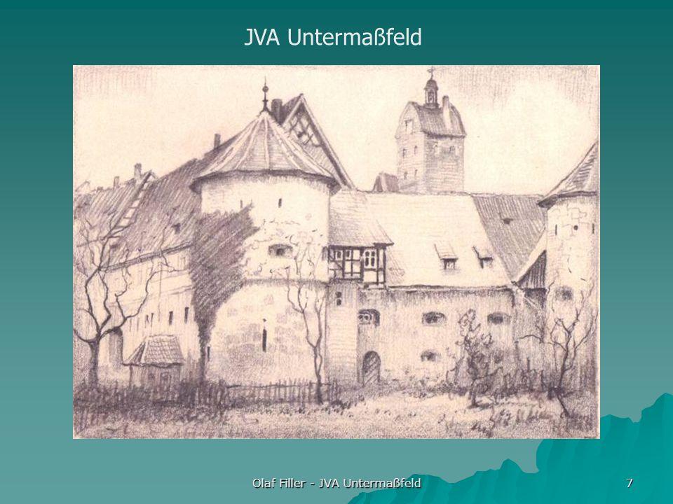 Olaf Filler - JVA Untermaßfeld 7 JVA Untermaßfeld