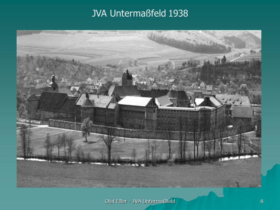 Olaf Filler - JVA Untermaßfeld 8 JVA Untermaßfeld 1938