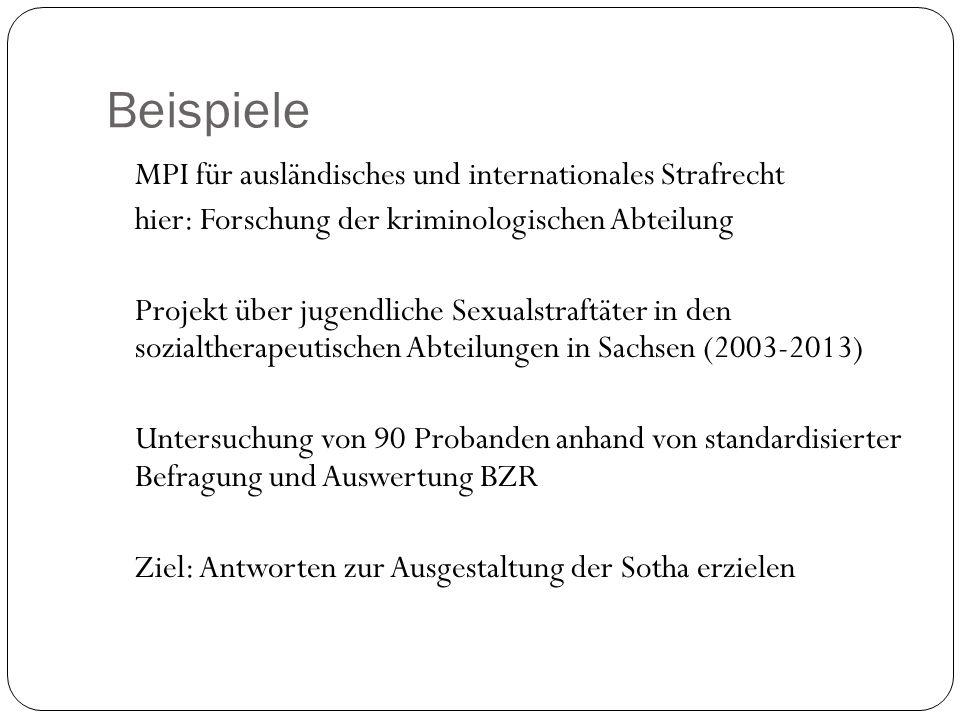 Beispiele MPI für ausländisches und internationales Strafrecht hier: Forschung der kriminologischen Abteilung Projekt über jugendliche Sexualstraftäte