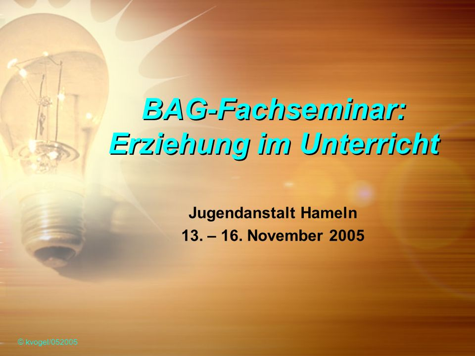 BAG-Fachseminar: Erziehung im Unterricht Jugendanstalt Hameln 13.