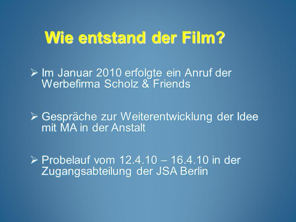 Wie entstand der Film? Im Januar 2010 erfolgte ein Anruf der Werbefirma Scholz & Friends Im Januar 2010 erfolgte ein Anruf der Werbefirma Scholz & Fri