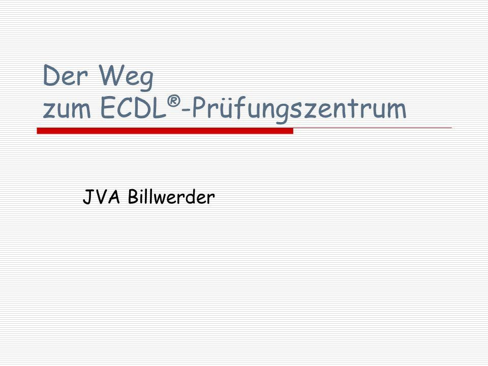 Der Weg zum ECDL ® -Prüfungszentrum JVA Billwerder