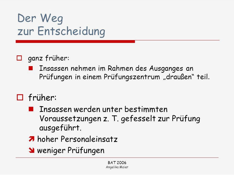 BAT 2006 Angelika Maier Der Weg zur Entscheidung ganz früher: Insassen nehmen im Rahmen des Ausganges an Prüfungen in einem Prüfungszentrum draußen te