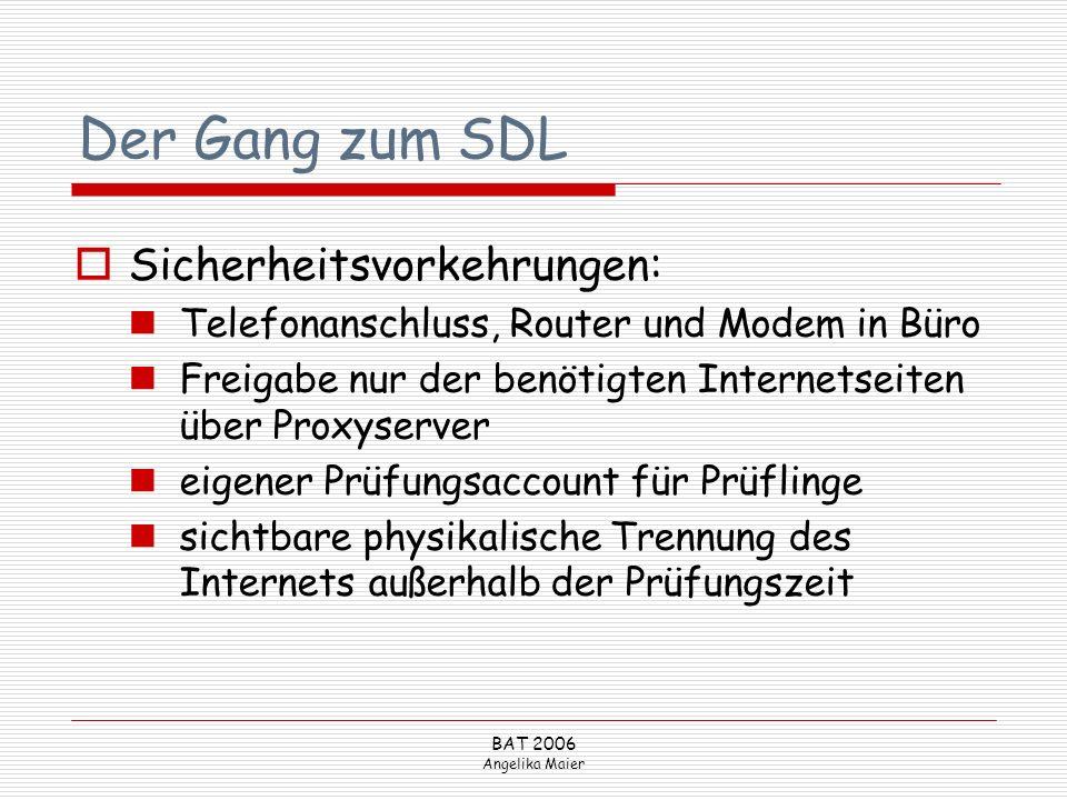 BAT 2006 Angelika Maier Der Gang zum SDL Sicherheitsvorkehrungen: Telefonanschluss, Router und Modem in Büro Freigabe nur der benötigten Internetseite