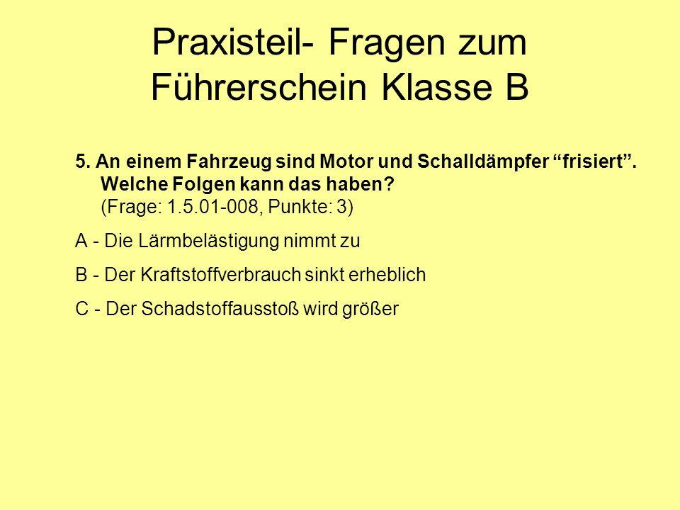 Praxisteil- Fragen zum Führerschein Klasse B 5.