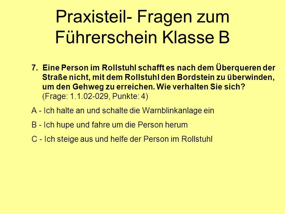 Praxisteil- Fragen zum Führerschein Klasse B 7.