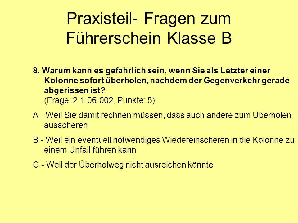 Praxisteil- Fragen zum Führerschein Klasse B 8.