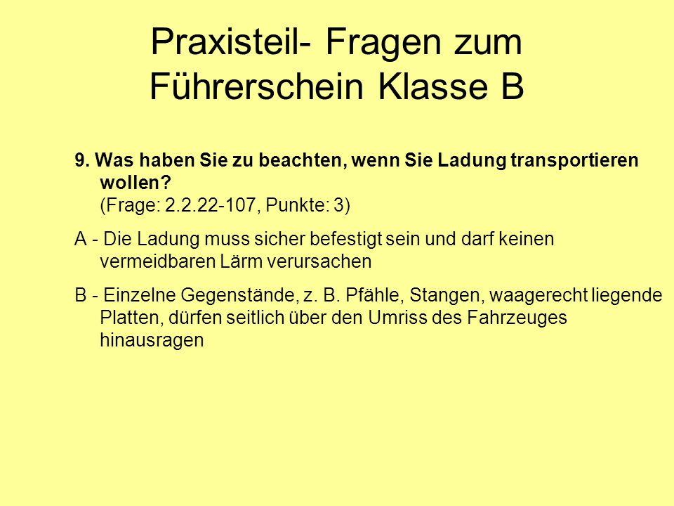 Praxisteil- Fragen zum Führerschein Klasse B 9.