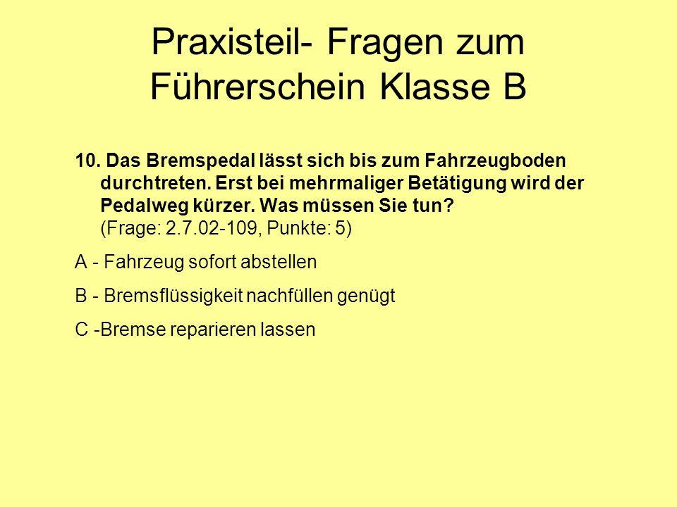 Praxisteil- Fragen zum Führerschein Klasse B 10.