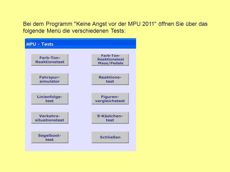 Bei dem Programm Keine Angst vor der MPU 2011 öffnen Sie über das folgende Menü die verschiedenen Tests: