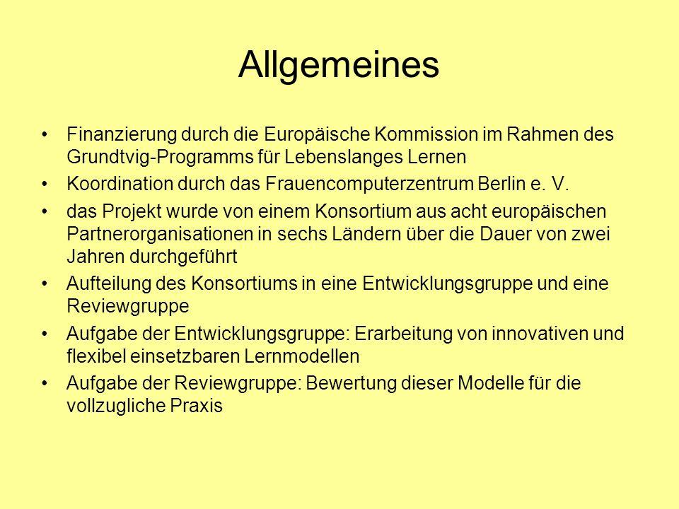Allgemeines Finanzierung durch die Europäische Kommission im Rahmen des Grundtvig-Programms für Lebenslanges Lernen Koordination durch das Frauencomputerzentrum Berlin e.