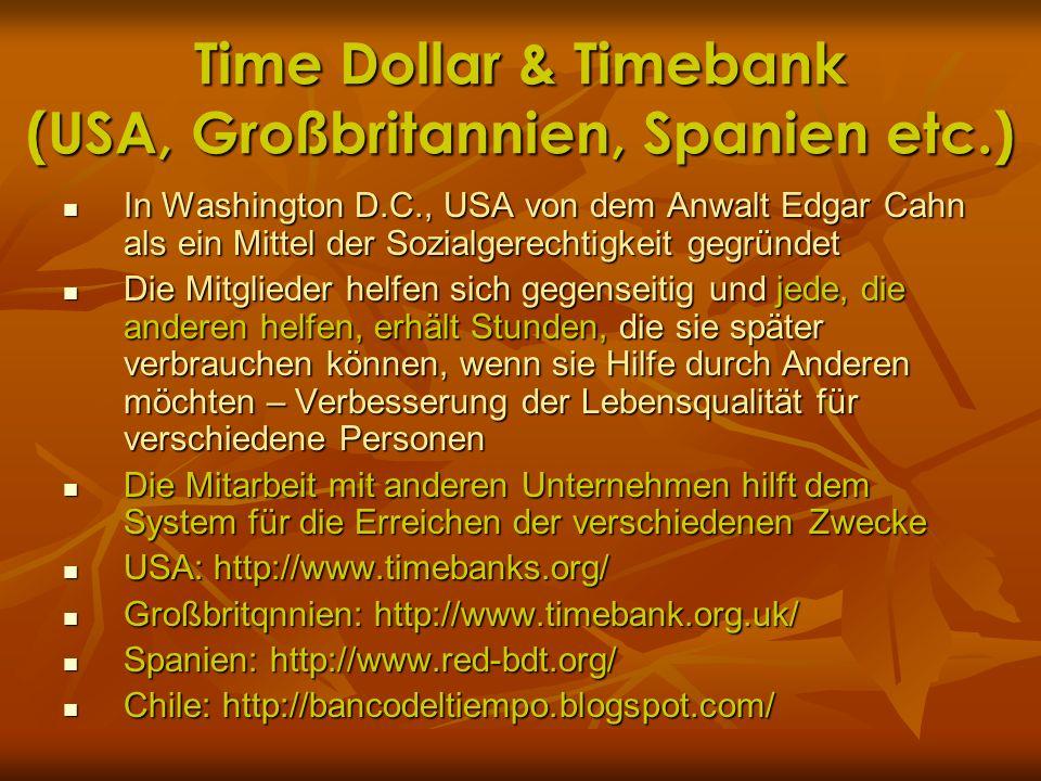 Time Dollar & Timebank (USA, Großbritannien, Spanien etc.) In Washington D.C., USA von dem Anwalt Edgar Cahn als ein Mittel der Sozialgerechtigkeit ge