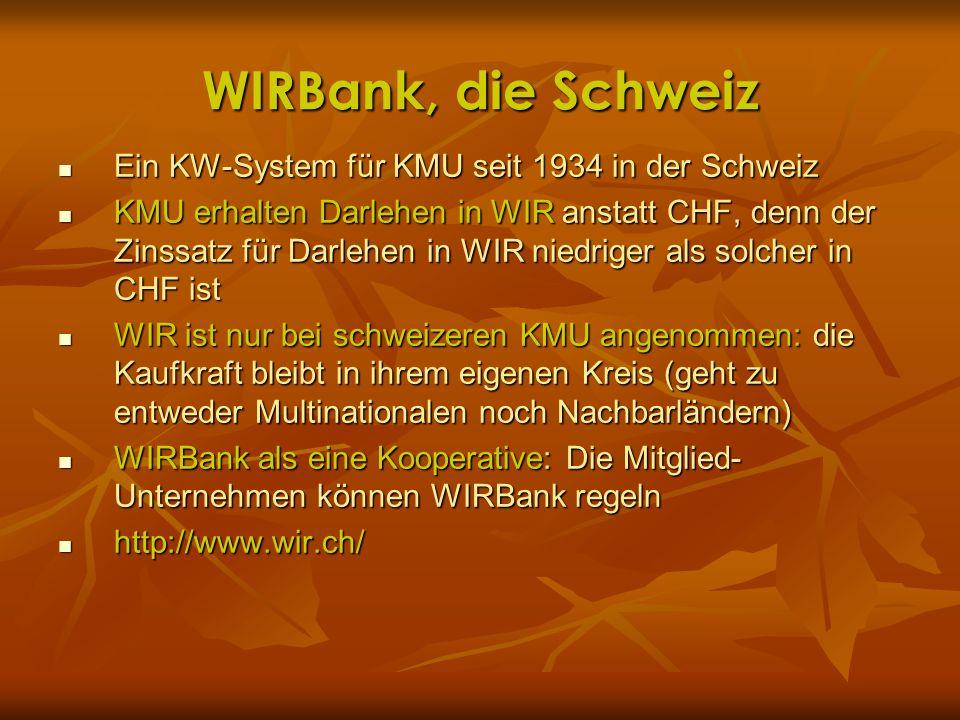 WIRBank, die Schweiz Ein KW-System für KMU seit 1934 in der Schweiz Ein KW-System für KMU seit 1934 in der Schweiz KMU erhalten Darlehen in WIR anstat