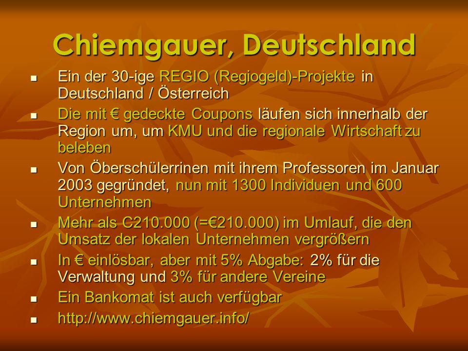 Chiemgauer, Deutschland Ein der 30-ige REGIO (Regiogeld)-Projekte in Deutschland / Österreich Ein der 30-ige REGIO (Regiogeld)-Projekte in Deutschland