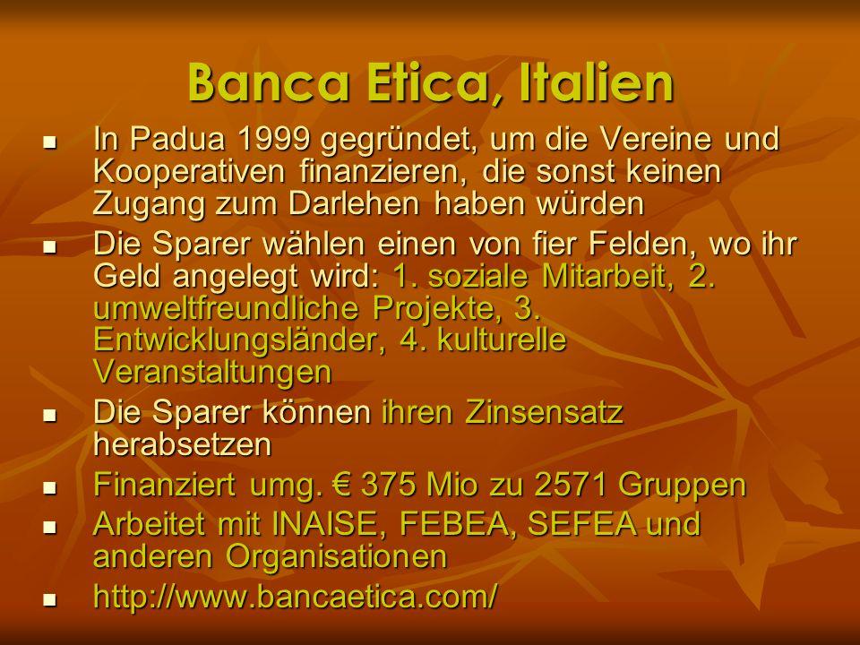 Banca Etica, Italien In Padua 1999 gegründet, um die Vereine und Kooperativen finanzieren, die sonst keinen Zugang zum Darlehen haben würden In Padua