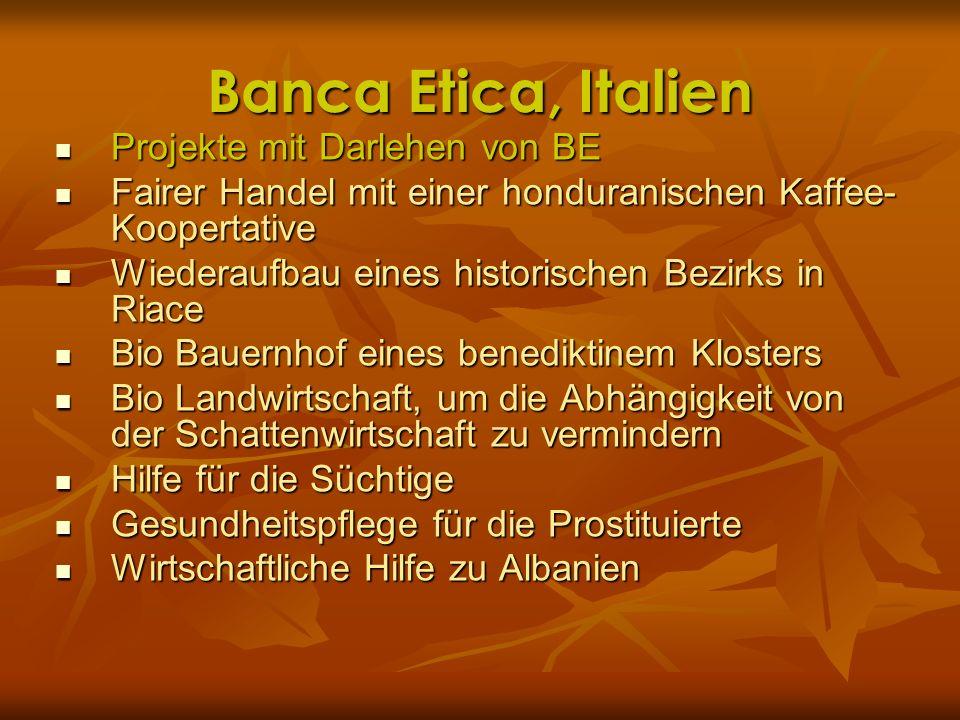 Banca Etica, Italien Projekte mit Darlehen von BE Projekte mit Darlehen von BE Fairer Handel mit einer honduranischen Kaffee- Koopertative Fairer Hand