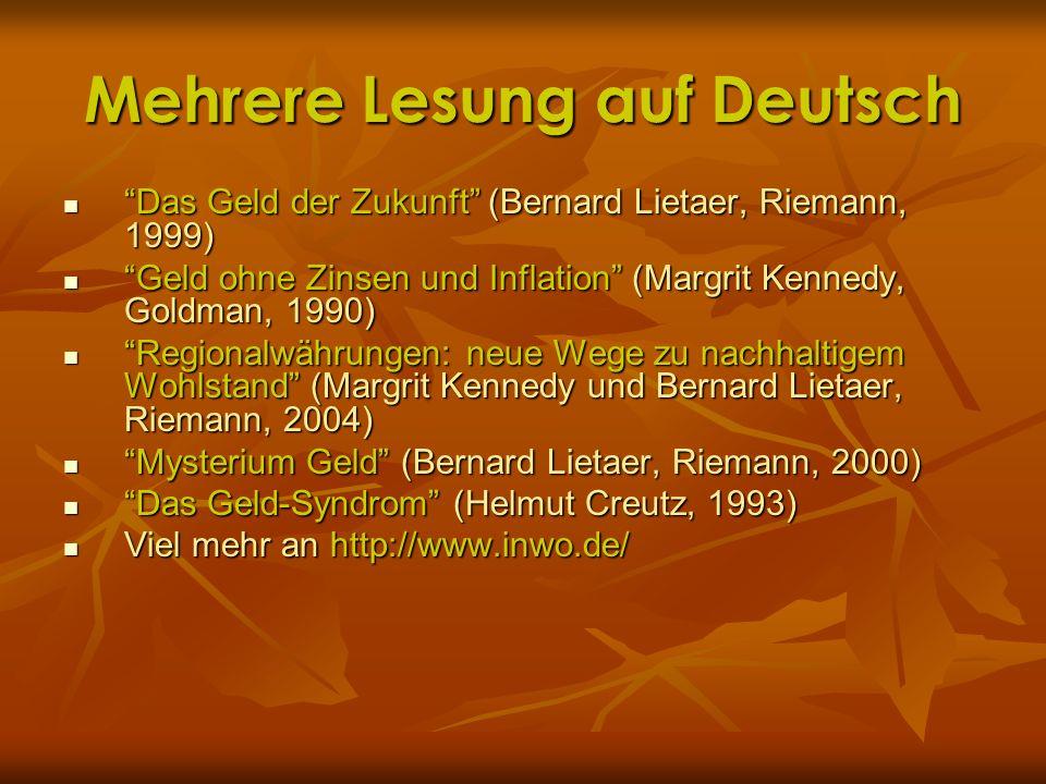 Mehrere Lesung auf Deutsch Das Geld der Zukunft (Bernard Lietaer, Riemann, 1999) Das Geld der Zukunft (Bernard Lietaer, Riemann, 1999) Geld ohne Zinse