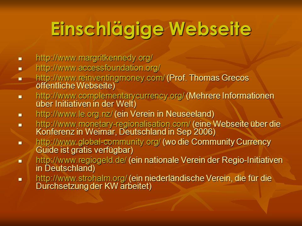 Einschlägige Webseite http://www.margritkennedy.org/ http://www.margritkennedy.org/ http://www.accessfoundation.org/ http://www.accessfoundation.org/