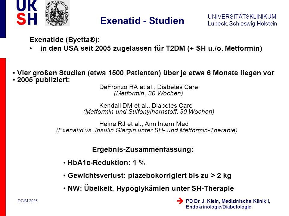 UNIVERSITÄTSKLINIKUM Lübeck, Schleswig-Holstein DGIM 2006 PD Dr. J. Klein, Medizinische Klinik I, Endokrinologie/Diabetologie Exenatide (Byetta®): in