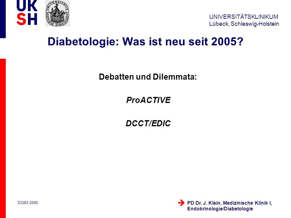 UNIVERSITÄTSKLINIKUM Lübeck, Schleswig-Holstein DGIM 2006 PD Dr. J. Klein, Medizinische Klinik I, Endokrinologie/Diabetologie Diabetologie: Was ist ne