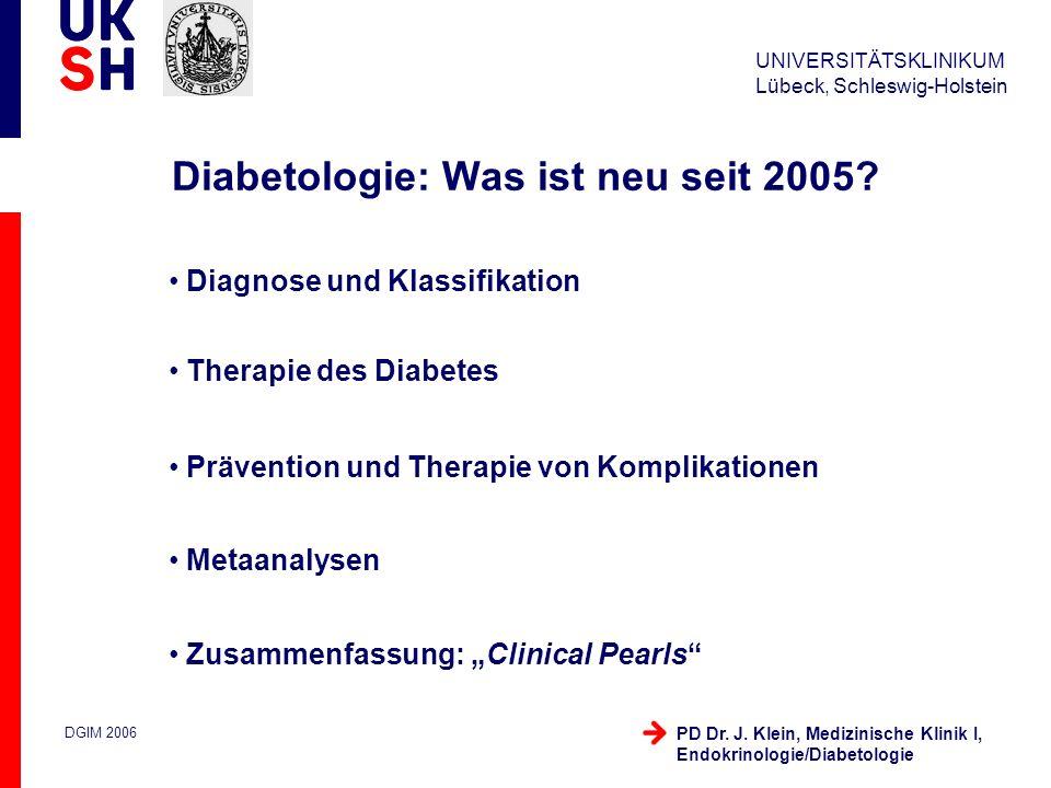 UNIVERSITÄTSKLINIKUM Lübeck, Schleswig-Holstein DGIM 2006 PD Dr. J. Klein, Medizinische Klinik I, Endokrinologie/Diabetologie Diagnose und Klassifikat