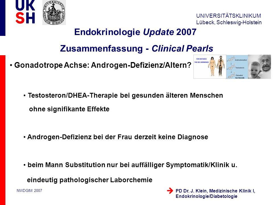 UNIVERSITÄTSKLINIKUM Lübeck, Schleswig-Holstein NWDGIM 2007 PD Dr. J. Klein, Medizinische Klinik I, Endokrinologie/Diabetologie Gonadotrope Achse: And