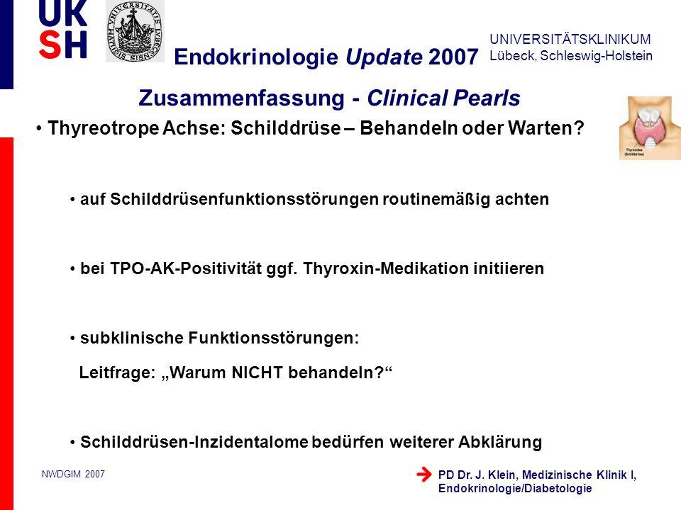 UNIVERSITÄTSKLINIKUM Lübeck, Schleswig-Holstein NWDGIM 2007 PD Dr. J. Klein, Medizinische Klinik I, Endokrinologie/Diabetologie Thyreotrope Achse: Sch