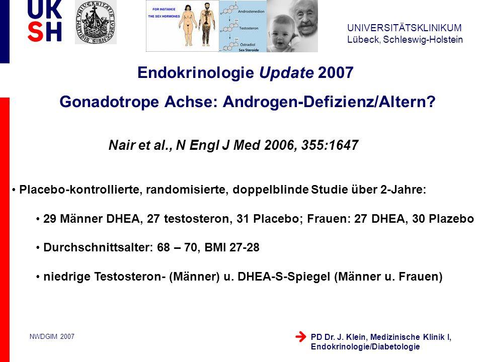 UNIVERSITÄTSKLINIKUM Lübeck, Schleswig-Holstein NWDGIM 2007 PD Dr. J. Klein, Medizinische Klinik I, Endokrinologie/Diabetologie Nair et al., N Engl J
