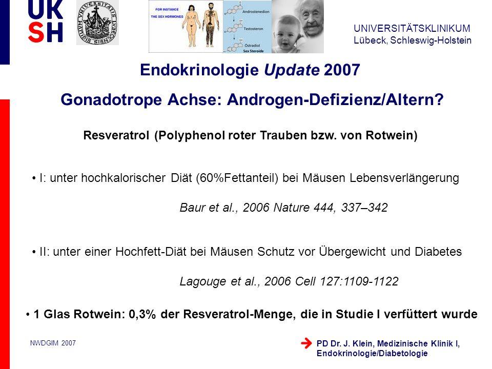 UNIVERSITÄTSKLINIKUM Lübeck, Schleswig-Holstein NWDGIM 2007 PD Dr. J. Klein, Medizinische Klinik I, Endokrinologie/Diabetologie I: unter hochkalorisch