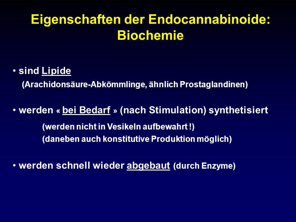 Eigenschaften der Endocannabinoide: Biochemie werden schnell wieder abgebaut (durch Enzyme) werden « bei Bedarf » (nach Stimulation) synthetisiert (we