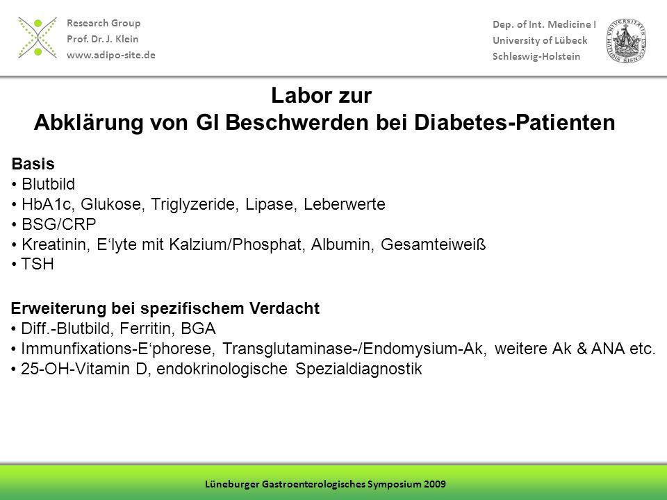 Research Group Prof. Dr. J. Klein www.adipo-site.de Dep. of Int. Medicine I University of Lübeck Schleswig-Holstein Lüneburger Gastroenterologisches S