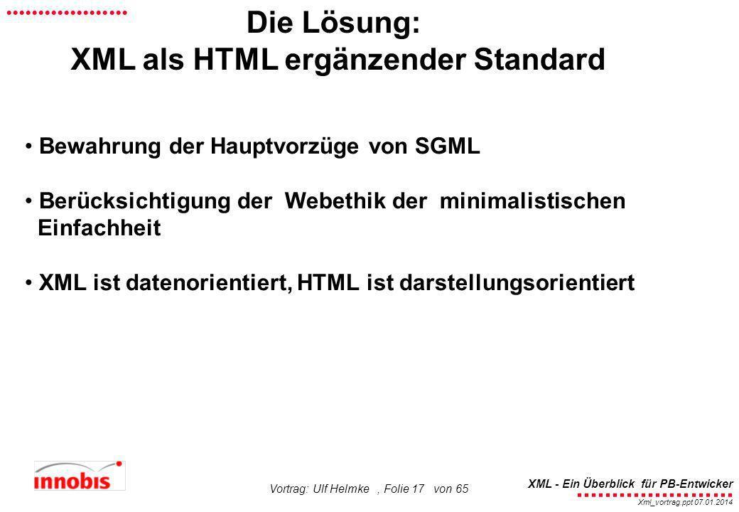 ........................ XML - Ein Überblick für PB-Entwicker................... Xml_vortrag.ppt 07.01.2014 Vortrag: Ulf Helmke, Folie 17 von 65 Die L